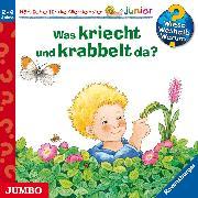 Cover-Bild zu Wieso? Weshalb? Warum? junior. Was kriecht und krabbelt da? (Audio Download) von Eberhard, Irmgard
