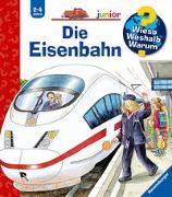 Cover-Bild zu Wieso? Weshalb? Warum? junior: Die Eisenbahn (Band 9) von Erne, Andrea