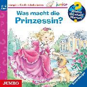 Cover-Bild zu Wieso? Weshalb? Warum? junior. Was macht die Prinzessin? (Audio Download) von Erne, Andrea