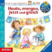 Cover-Bild zu Wieso? Weshalb? Warum? junior. Heute, morgen, jetzt und gleich (Audio Download) von Prusse, Daniela