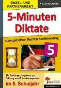 Cover-Bild zu Fünf-Minuten-Diktate / 5. Schuljahr zum gezielten Rechtschreibtraining von Lindner-Köhler, Petra