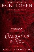 Cover-Bild zu Caught Up In You (eBook) von Loren, Roni