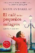 Cover-Bild zu El café de los pequeños milagros / The Cafe of Small Miracles von Barreau, Nicolas