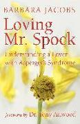 Cover-Bild zu Loving Mr. Spock: Understanding a Lover with Asperger's Syndrome von Jacobs, Barbara