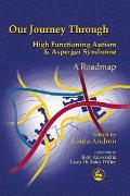 Cover-Bild zu Our Journey Through High Functioning Autism and Asperger Syndrome (eBook) von Andron, Linda