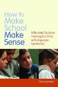 Cover-Bild zu How to Make School Make Sense (eBook) von Lawrence, Clare