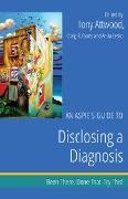 Cover-Bild zu An Aspie's Guide to Disclosing a Diagnosis (eBook) von Attwood, Tony (Hrsg.)