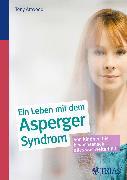 Cover-Bild zu Ein Leben mit dem Asperger-Syndrom (eBook) von Attwood, Tony