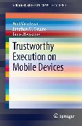 Cover-Bild zu Trustworthy Execution on Mobile Devices (eBook) von Newsome, James