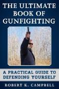 Cover-Bild zu The Ultimate Book of Gunfighting (eBook) von Campbell, Robert K.