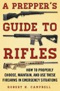 Cover-Bild zu A Prepper's Guide to Rifles (eBook) von Campbell, Robert K.