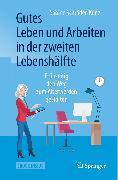 Cover-Bild zu Gutes Leben und Arbeiten in der zweiten Lebenshälfte (eBook) von Schröder-Kunz, Sabine