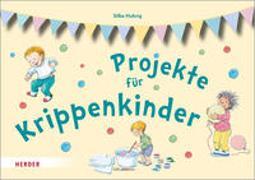 Cover-Bild zu Projekte für Krippenkinder von Hubrig, Silke