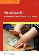 Cover-Bild zu Frühpädagogik - arbeiten mit Kindern von 0 bis 3 Jahren von Kollmann, Irmgard