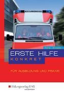 Cover-Bild zu Erste Hilfe konkret / Erste Hilfe konkret für Ausbildung und Praxis von Rothe, Lutz
