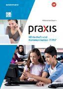Cover-Bild zu Praxis Wirtschaft und Kommunikation / Praxis Wirtschaft und Kommunikation - Ausgabe 2019 für Mittelschulen in Bayern von Mann, Lisa
