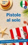 Cover-Bild zu Pistole al sole von Vial, Valerio