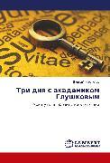 Cover-Bild zu Tri dnya s akademikom Glushkovym