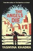 Cover-Bild zu The Angels Die von Khadra, Yasmina