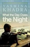 Cover-Bild zu What the Day Owes the Night von Khadra, Yasmina