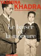 Cover-Bild zu Le baiser et la morsure von Khadra, Yasmina