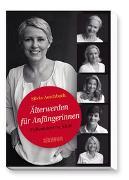 Cover-Bild zu Aeschbach, Silvia: Älterwerden für Anfängerinnen