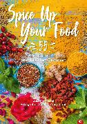 Cover-Bild zu Spice Up Your Food (eBook) von Kreihe, Susann