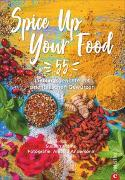 Cover-Bild zu Spice Up Your Food von Kreihe, Susann
