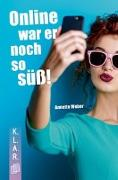 Cover-Bild zu K.L.A.R. - Taschenbuch: Online war er noch so süß! von Weber, Annette