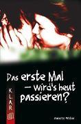 Cover-Bild zu K.L.A.R. - Taschenbuch: Das erste Mal - wird's heut passieren? von Weber, Annette