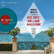 Cover-Bild zu Varese, Bruno: Die Tote am Lago Maggiore (Autorisierte Lesefassung) (Audio Download)