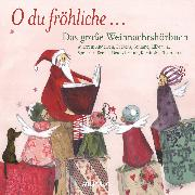 Cover-Bild zu Diverse: O du fröhliche... Das große Weihnachtshörbuch (Audio Download)