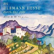 Cover-Bild zu Hesse, Hermann: Mit Hermann Hesse durch das Jahr (Audio Download)