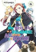 Cover-Bild zu Yamaguchi Satoru: My Next Life as a Villainess: All Routes Lead to Doom! Volume 6