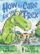 Cover-Bild zu Baker, Ken: How to Care for Your T-Rex