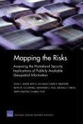 Cover-Bild zu Baker, John C.: Mapping the Risks: Assessing Homeland Security Implications of Publicly Available Geospatial Information