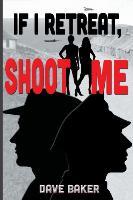 Cover-Bild zu Baker, Dave: If I Retreat, Shoot Me