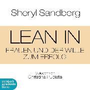 Cover-Bild zu eBook Lean In - Frauen und der Wille zum Erfolg (Gekürzt)