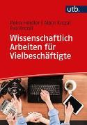 Cover-Bild zu Wissenschaftlich Arbeiten für Vielbeschäftigte von Heidler, Petra