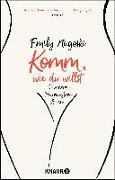 Cover-Bild zu Komm, wie du willst von Nagoski, Emily