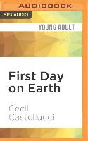 Cover-Bild zu Castellucci, Cecil: First Day on Earth