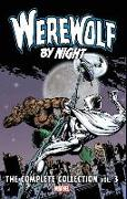 Cover-Bild zu Moench, Doug: Werewolf by Night: The Complete Collection Vol. 3