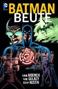 Cover-Bild zu Moench, Doug: Batman - Legenden des Dunklen Ritters: Beute