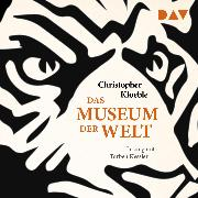 Cover-Bild zu Kloeble, Christopher: Das Museum der Welt (Audio Download)