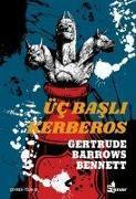 Cover-Bild zu Barrows Bennett, Gertrude: Üc Basli Kerberos