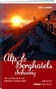 Cover-Bild zu Amrein, Hans R.: Alp & Berghotels Schweiz