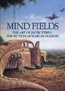 Cover-Bild zu Ellison, Harlan: Mind Fields: The Art of Jacek Yerka, the Fiction of Harlan Ellison
