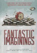 Cover-Bild zu Rudnicki, Stefan: Fantastic Imaginings: A Journey Through 3500 Years of Imaginative Writing, Comprising Fantasy, Horror, and Science Fiction