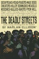 Cover-Bild zu Ellison, Harlan: The Deadly Streets: Stories Wrung Shrieking from the Shadows