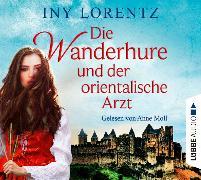 Cover-Bild zu Die Wanderhure und der orientalische Arzt von Lorentz, Iny